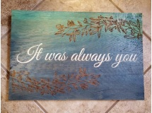 It Was Always You....painted