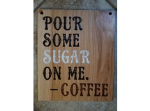 Pour Some Sugar on Me. Coffee